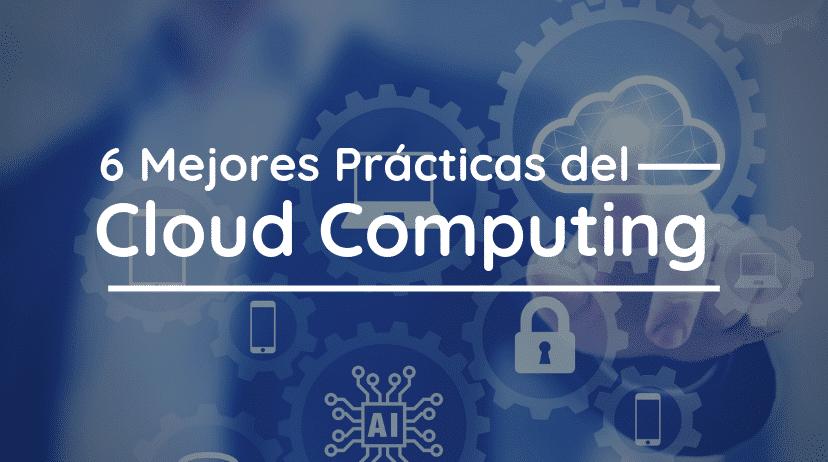 6 Mejores Prácticas Cloud Computing