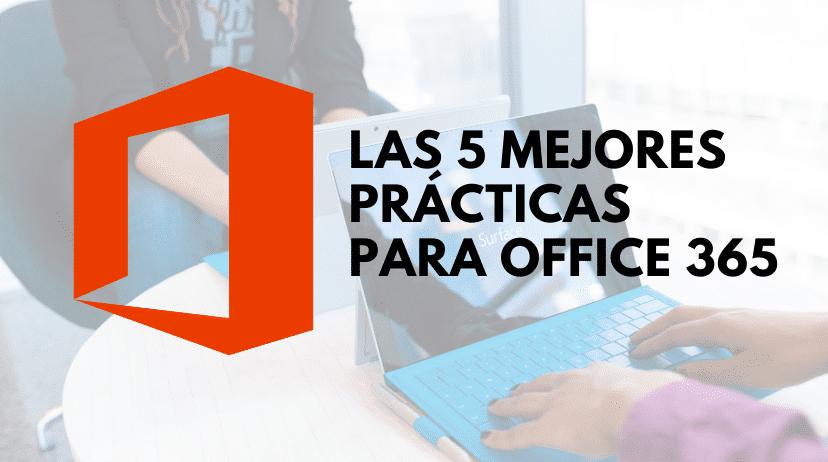 Las 5 Mejores Practicas Office 365