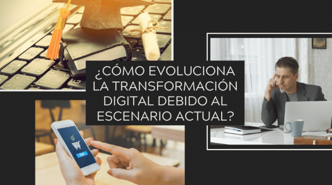 Como Evoluciona La Transformación Digital