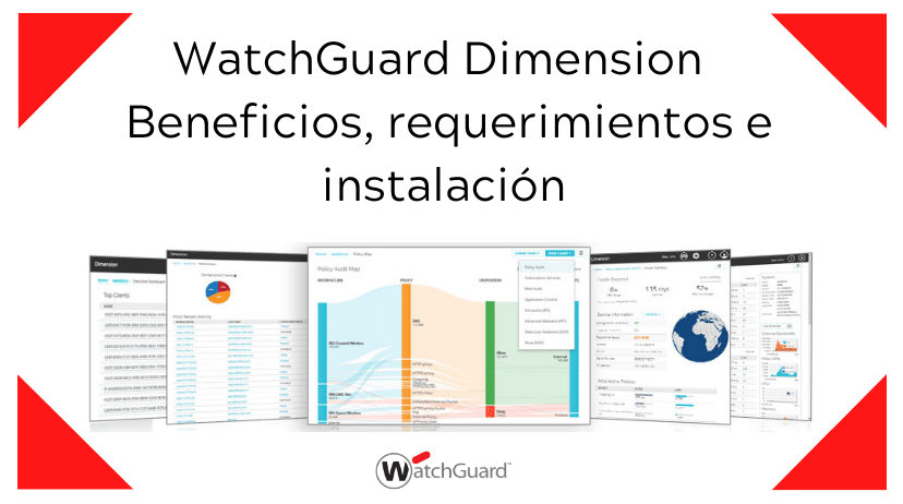 WatchGuard Dimension - Beneficios, requerimientos e instalación