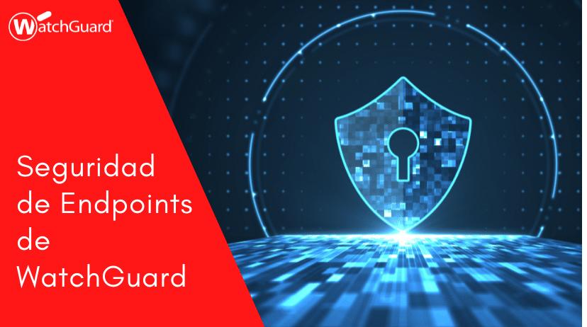 Seguridad de Endpoints de WatchGuard