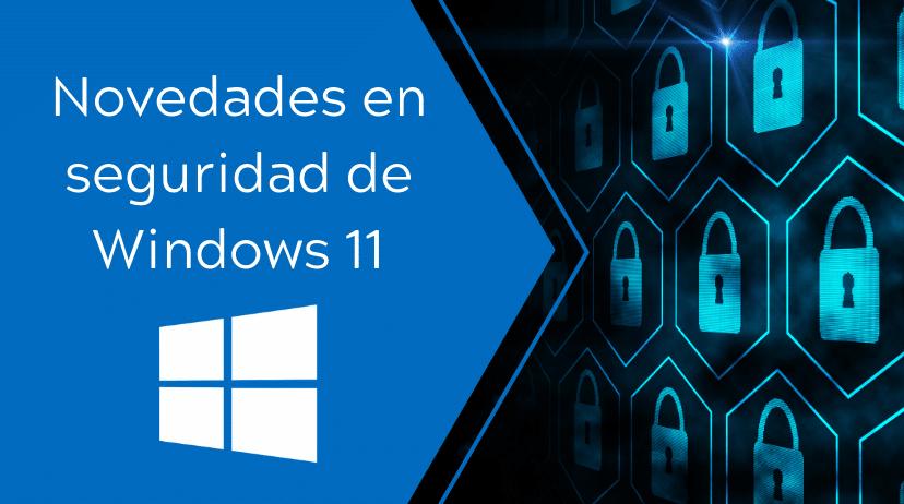 seguridad windows 11